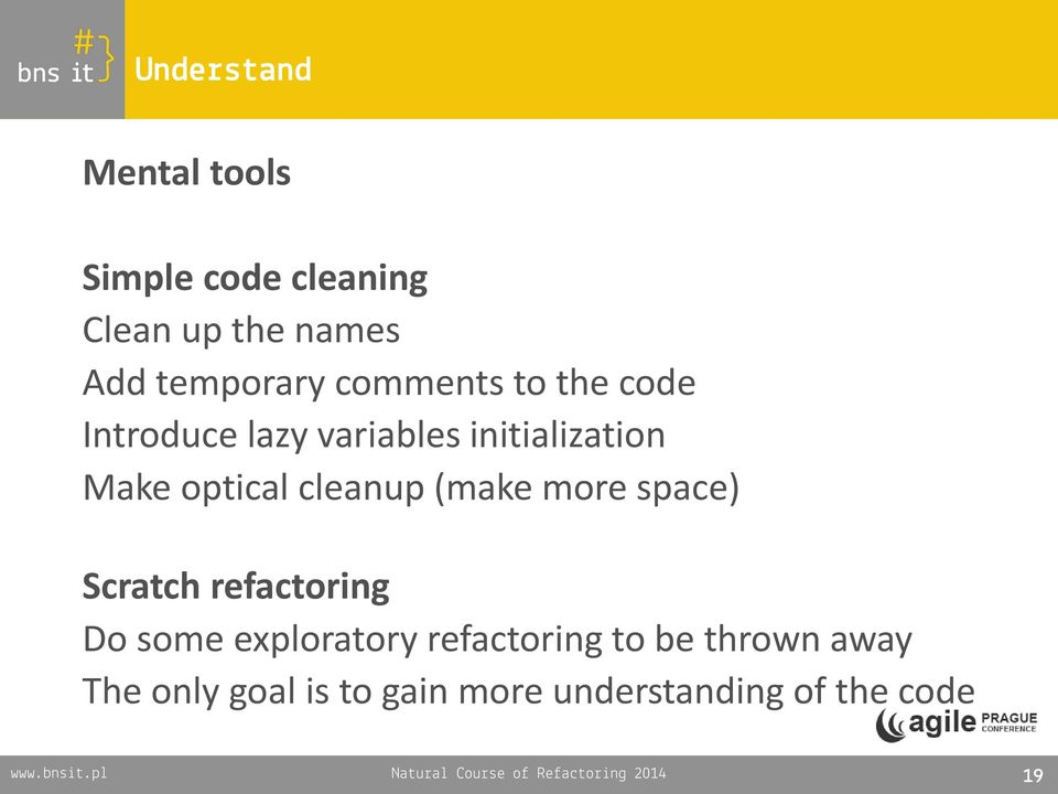 (make more space) Scratch refactoring Do some exploratory refactoring to be thrown