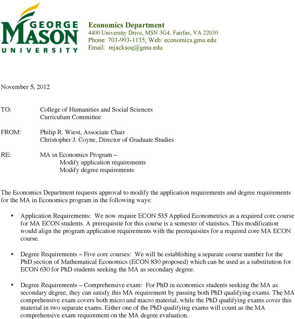 Coyne, Director of Graduate Studies RE: MA in Economics Program Modify application requirements Modify degree requirements The Economics Department requests approval to modify the application