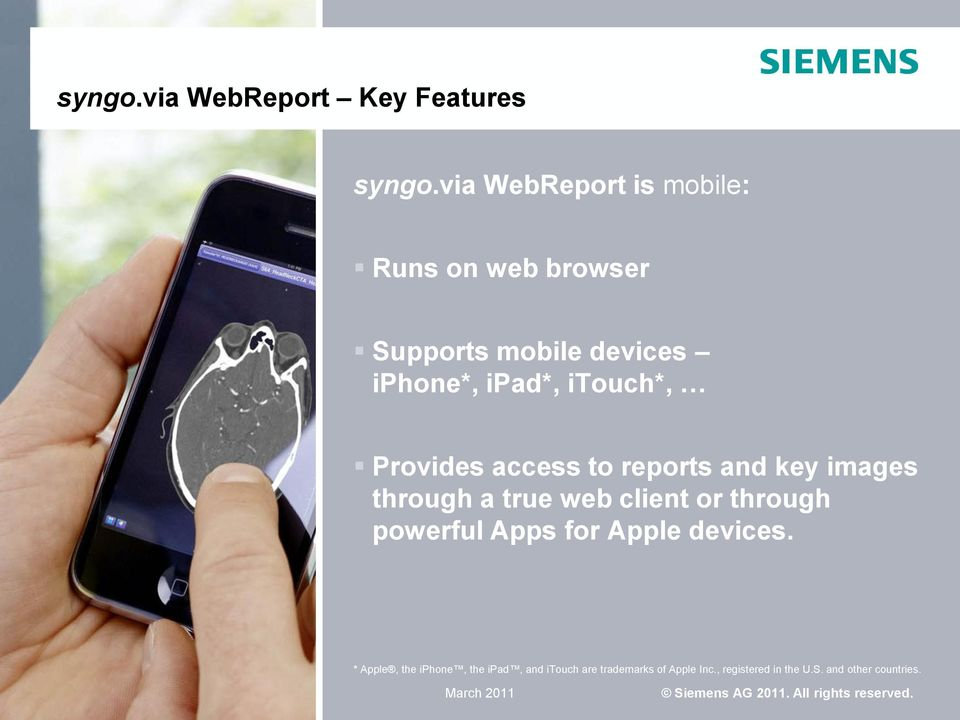 reports and key images through a true web client or through powerful Apps for Apple devices.