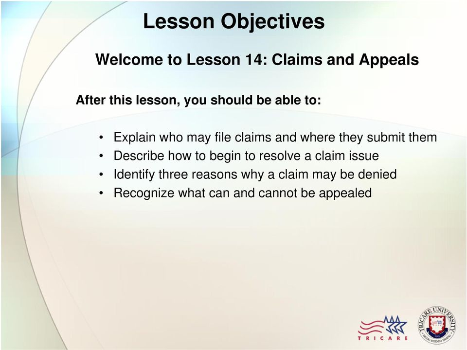 submit them Describe how to begin to resolve a claim issue Identify three