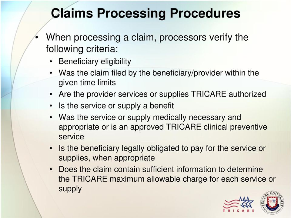 service or supply medically necessary and appropriate or is an approved TRICARE clinical preventive service Is the beneficiary legally obligated to pay