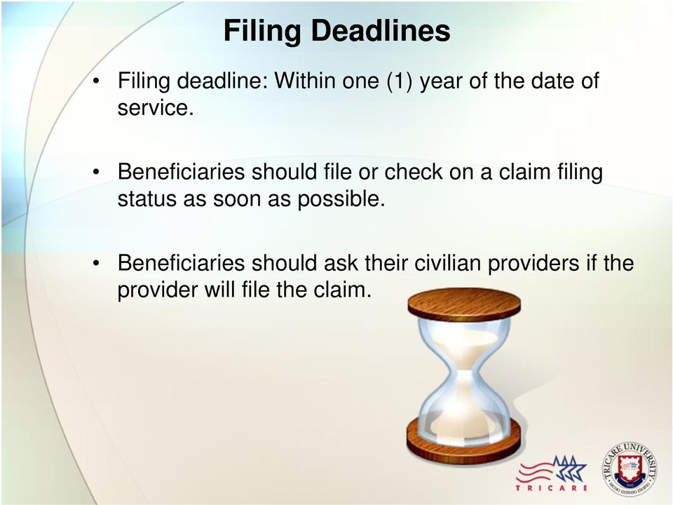 Beneficiaries should file or check on a claim filing status