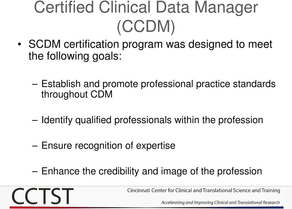 standards throughout CDM Identify qualified professionals within the