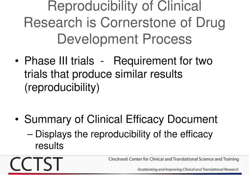 that produce similar results (reproducibility) Summary of