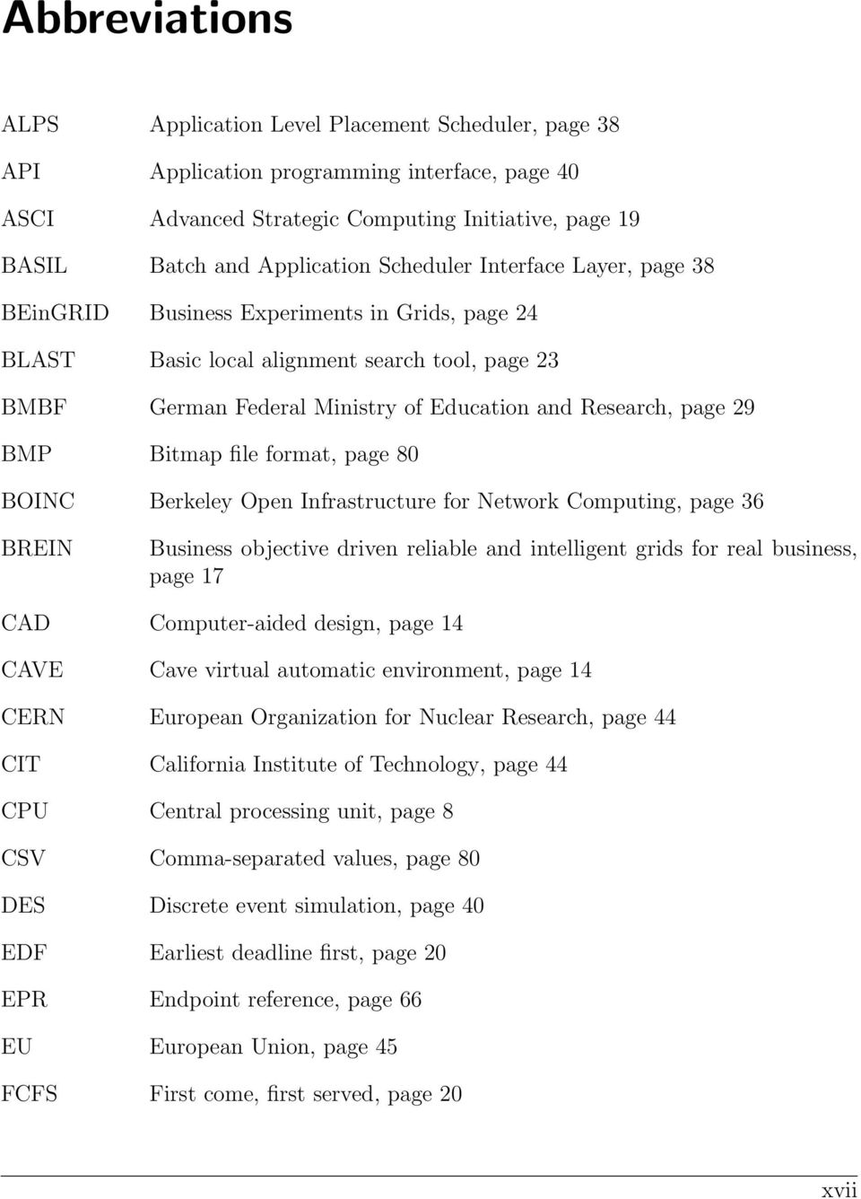 Bitmap file format, page 80 BOINC Berkeley Open Infrastructure for Network Computing, page 36 BREIN Business objective driven reliable and intelligent grids for real business, page 17 CAD