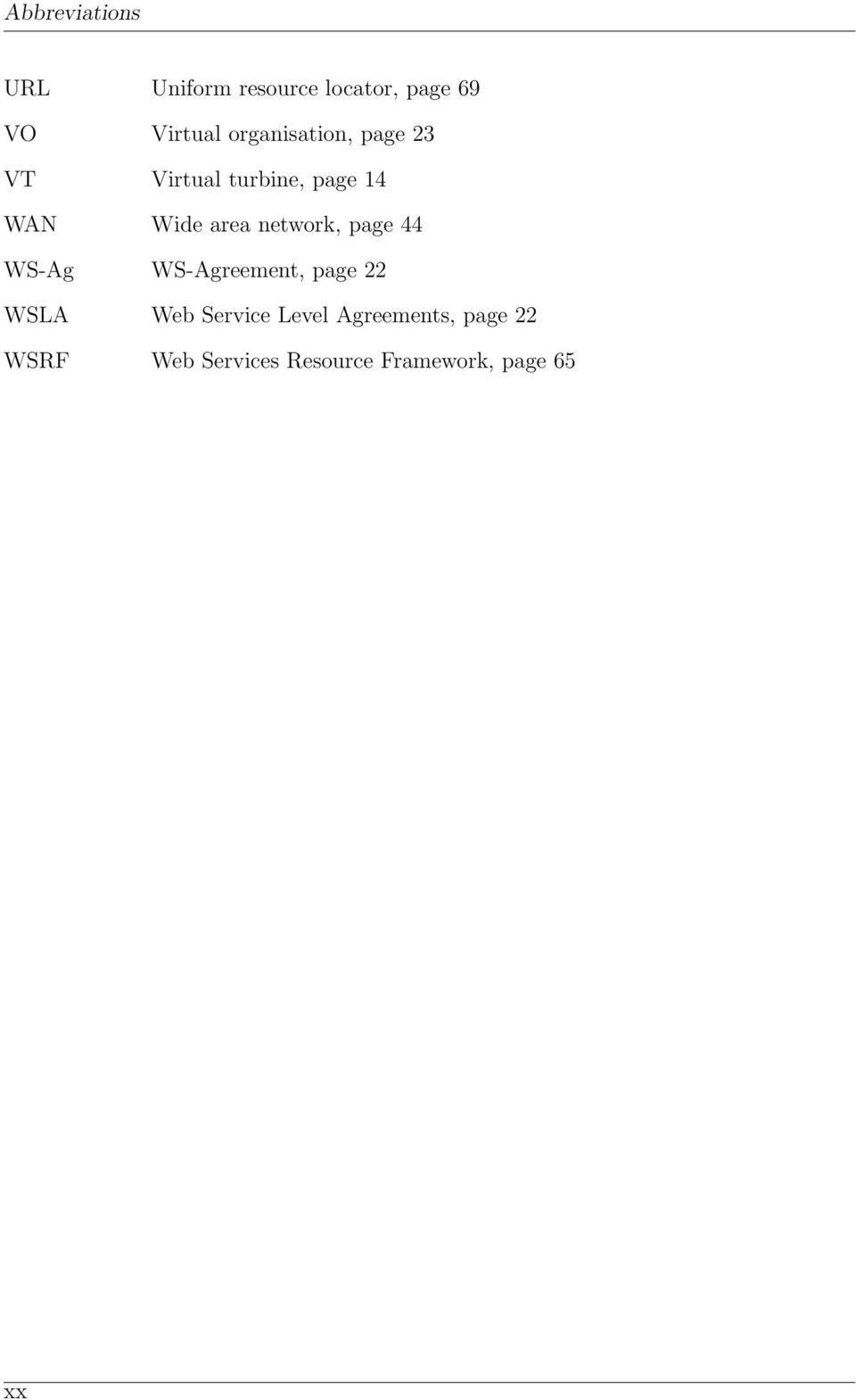 network, page 44 WS-Ag WS-Agreement, page 22 WSLA Web Service