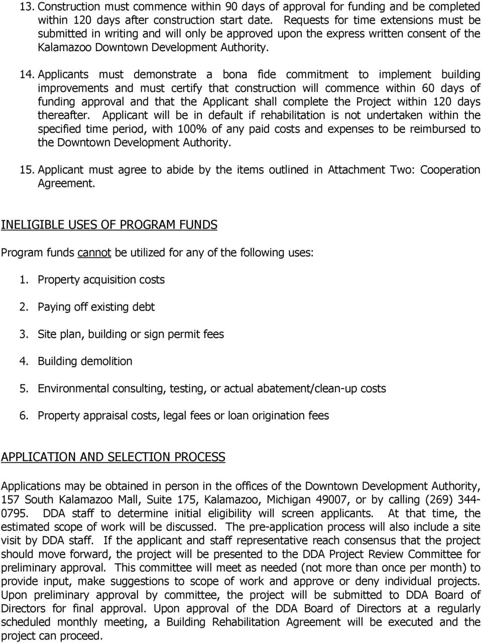 Applicants must demonstrate a bona fide commitment to implement building improvements and must certify that construction will commence within 60 days of funding approval and that the Applicant shall