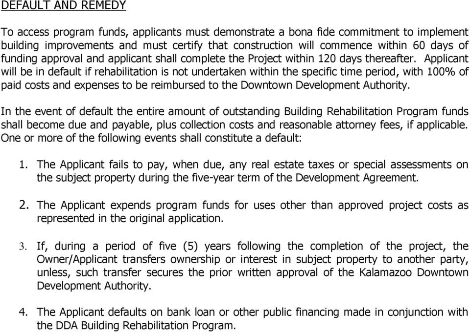 Applicant will be in default if rehabilitation is not undertaken within the specific time period, with 100% of paid costs and expenses to be reimbursed to the Downtown Development Authority.
