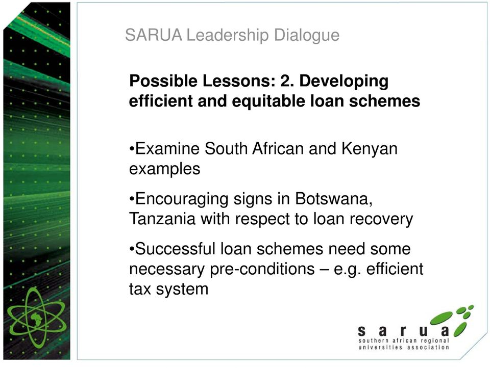 African and Kenyan examples Encouraging signs in Botswana, Tanzania