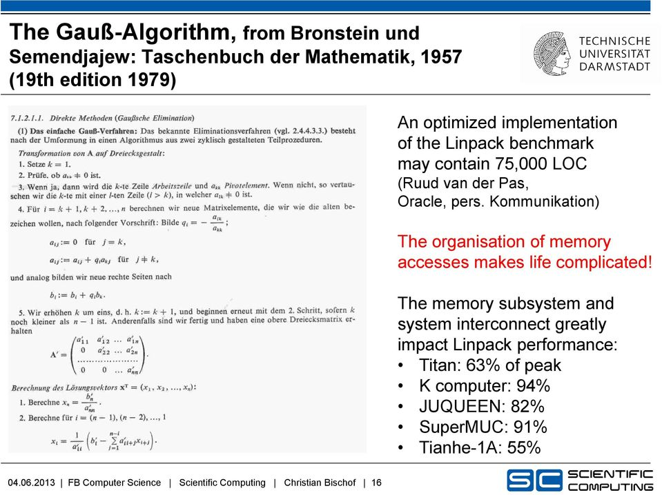 Kommunikation) The organisation of memory accesses makes life complicated!