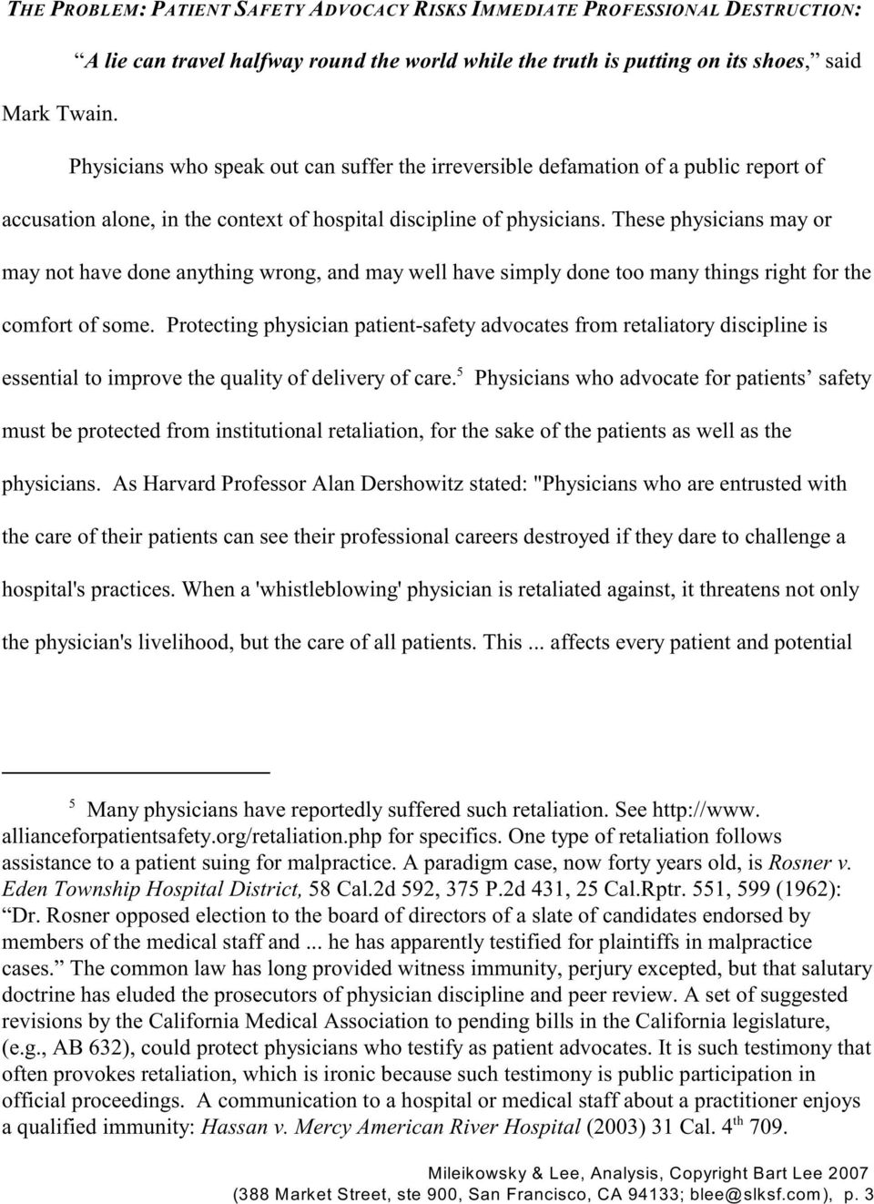 context of hospital discipline of physicians. These physicians may or may not have done anything wrong, and may well have simply done too many things right for the comfort of some.