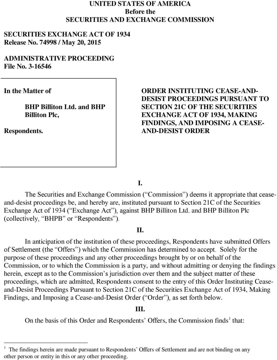 and BHP Billiton Plc, ORDER INSTITUTING CEASE-AND- DESIST PROCEEDINGS PURSUANT TO SECTION 21C OF THE SECURITIES EXCHANGE ACT OF 1934, MAKING FINDINGS, AND IMPOSING A CEASE- AND-DESIST ORDER I.