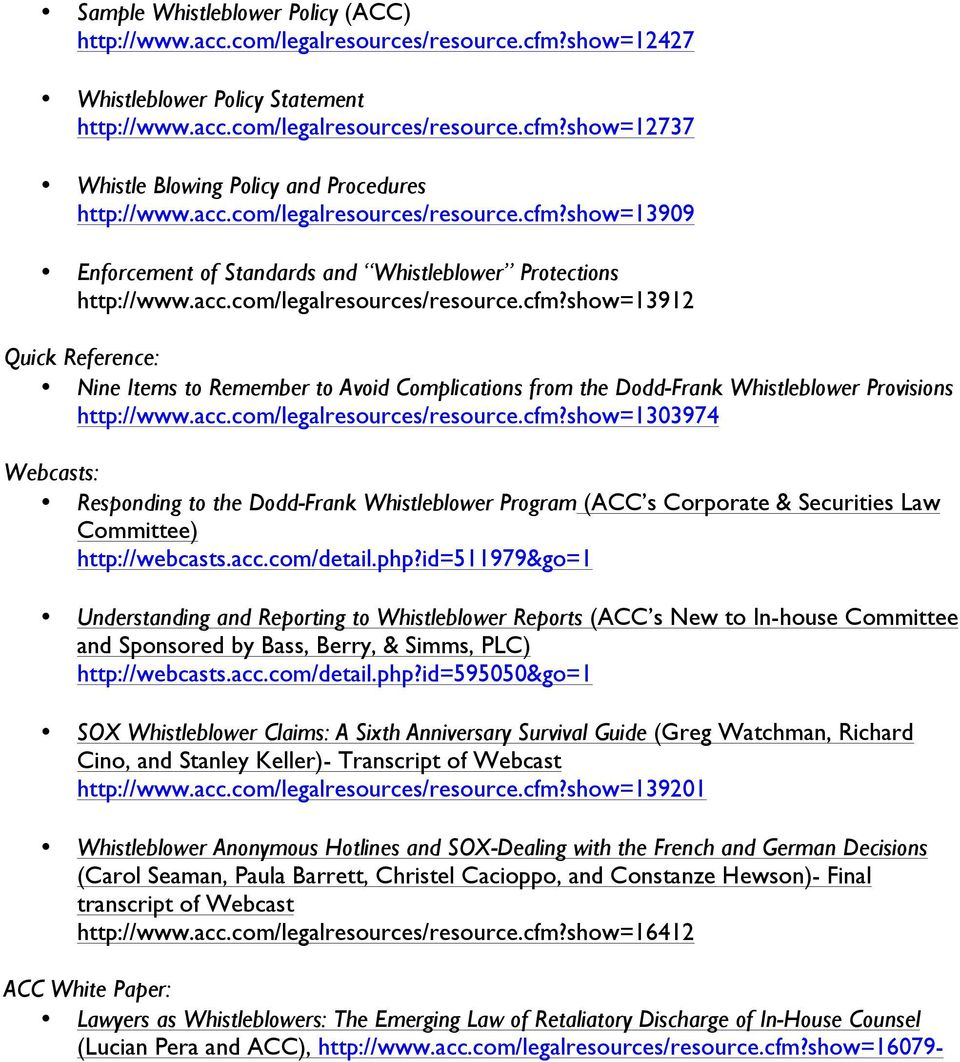 acc.com/legalresources/resource.cfm?show=1303974 Webcasts: Responding to the Dodd-Frank Whistleblower Program (ACC s Corporate & Securities Law Committee) http://webcasts.acc.com/detail.php?