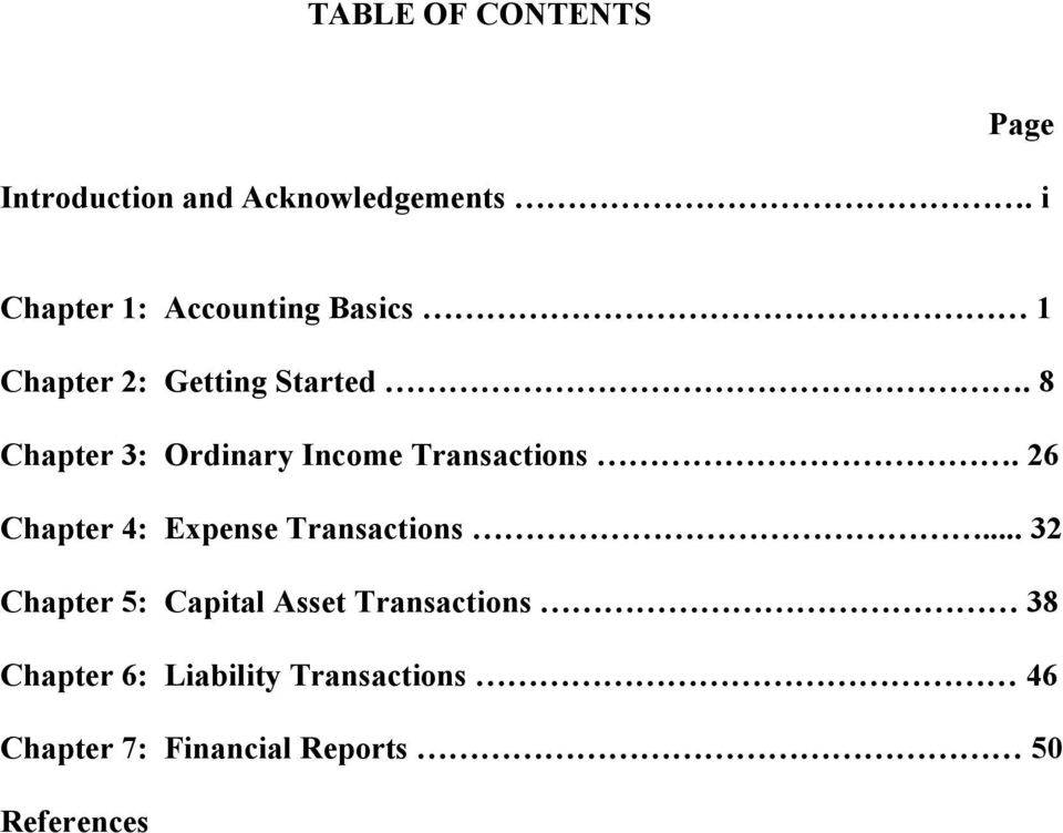 8 Chapter 3: Ordinary Income Transactions. 26 Chapter 4: Expense Transactions.
