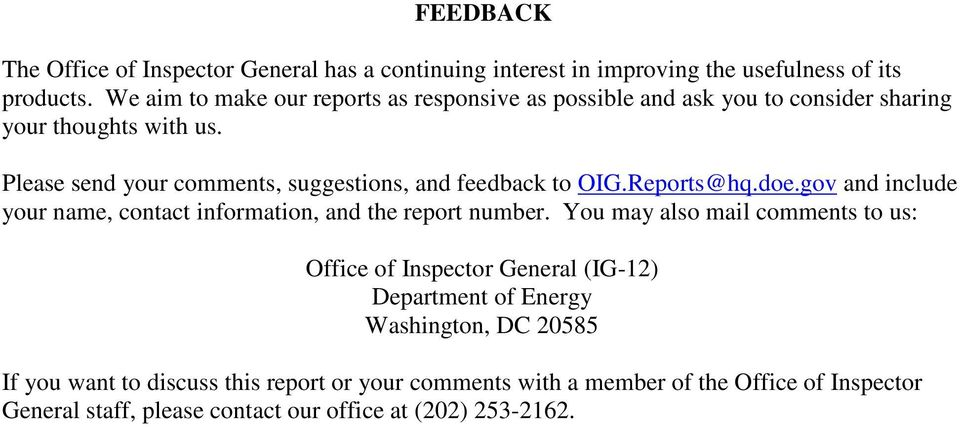 Please send your comments, suggestions, and feedback to OIG.Reports@hq.doe.gov and include your name, contact information, and the report number.