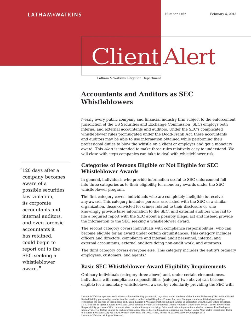 Under the SEC s complicated whistleblower rules promulgated under the Dodd-Frank Act, these accountants and auditors may be able to use information obtained while performing their professional duties
