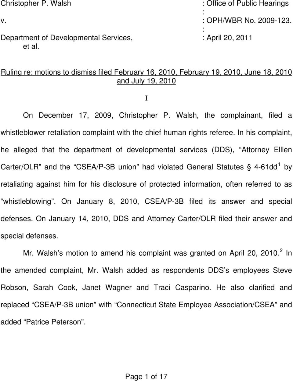 Walsh, the complainant, filed a whistleblower retaliation complaint with the chief human rights referee.