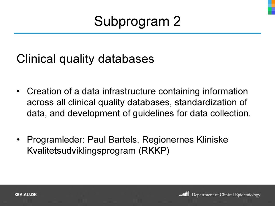 standardization of data, and development of guidelines for data