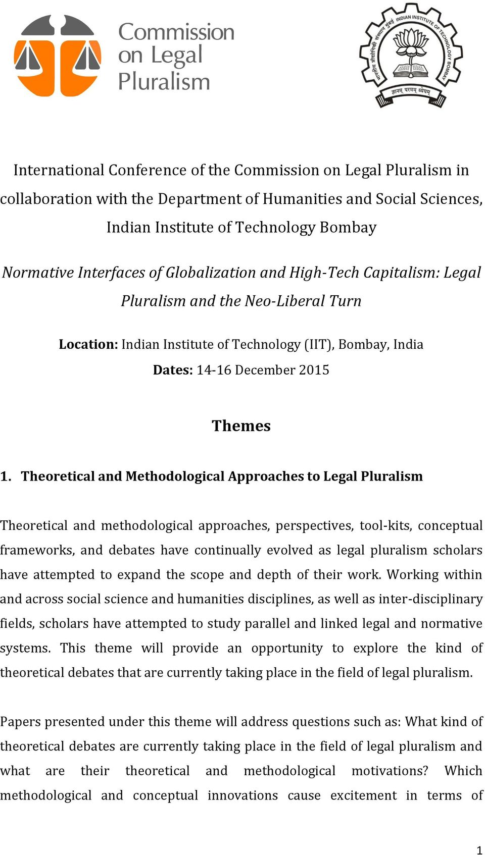 Theoretical and Methodological Approaches to Legal Pluralism Theoretical and methodological approaches, perspectives, tool-kits, conceptual frameworks, and debates have continually evolved as legal
