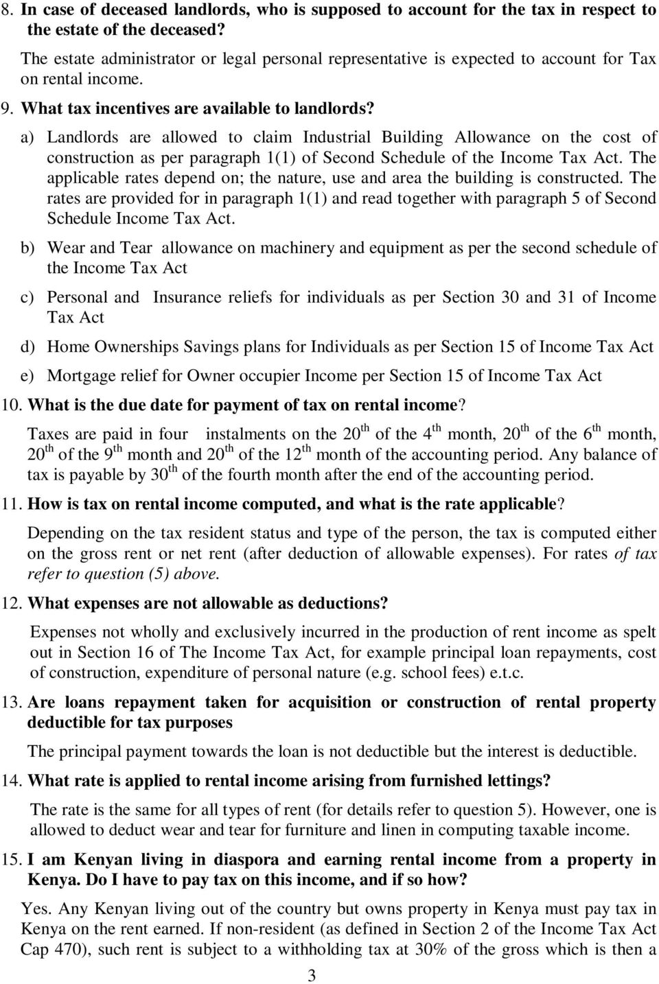 a) Landlords are allowed to claim Industrial Building Allowance on the cost of construction as per paragraph 1(1) of Second Schedule of the Income Tax Act.