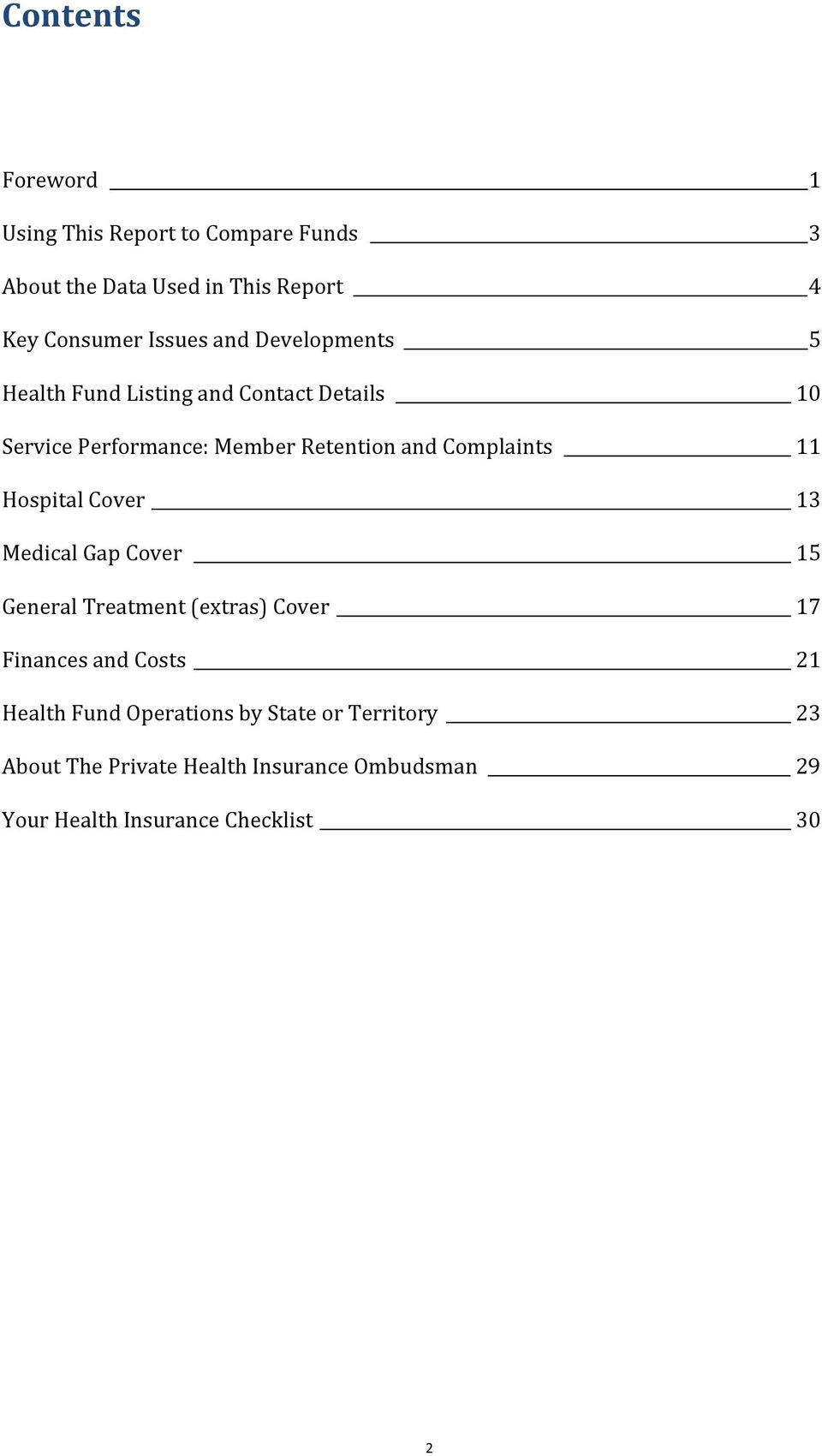 11 Hospital Cover 13 Medical Gap Cover 15 General Treatment (extras) Cover 17 Finances and Costs 21 Health Fund
