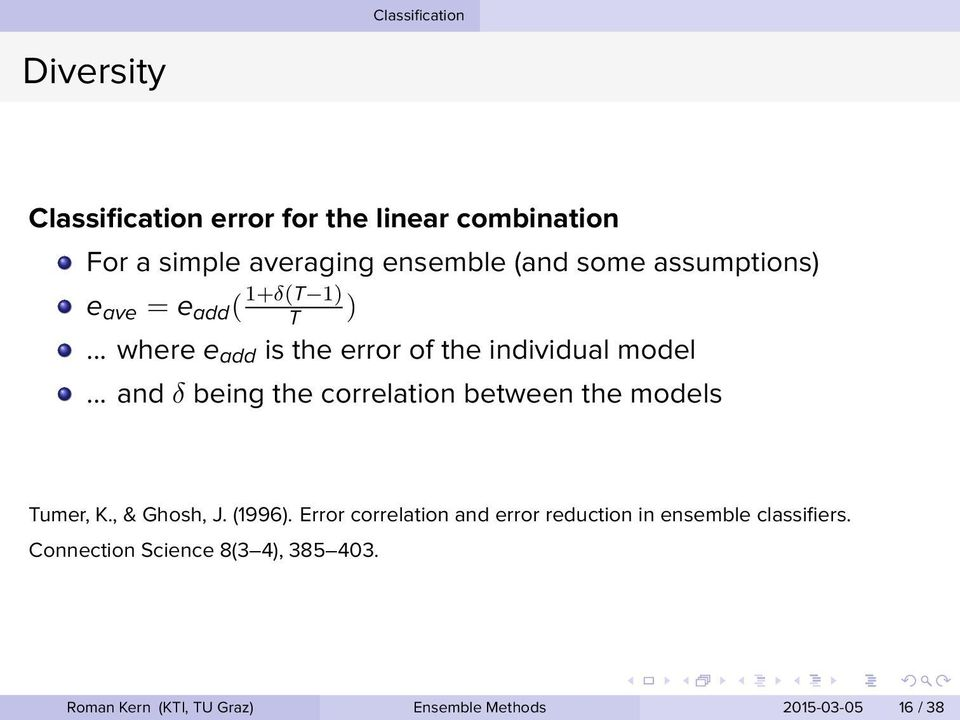 the correlation between the models Tumer, K, & Ghosh, J (1996) Error correlation and error reduction in