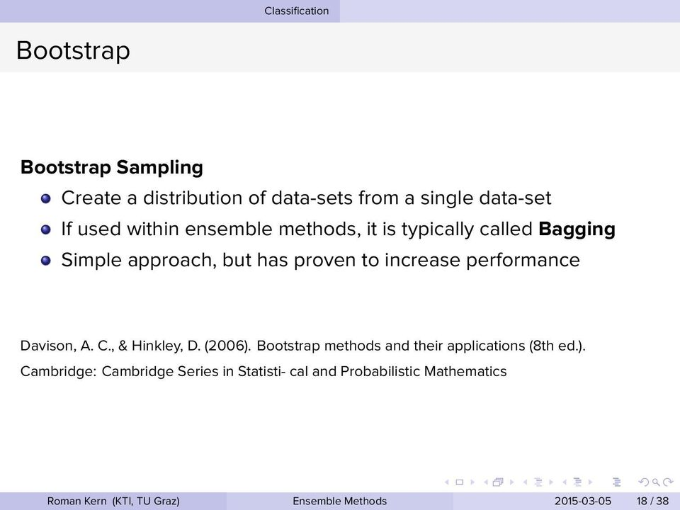 Davison, A C, & Hinkley, D (2006) Bootstrap methods and their applications (8th ed) Cambridge: Cambridge