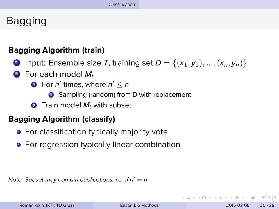 Bagging Algorithm (classify) For classification typically majority vote For regression typically linear