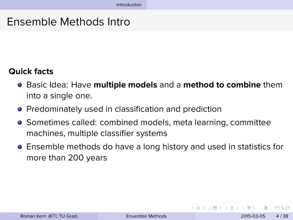 models, meta learning, committee machines, multiple classifier systems Ensemble methods do have a long