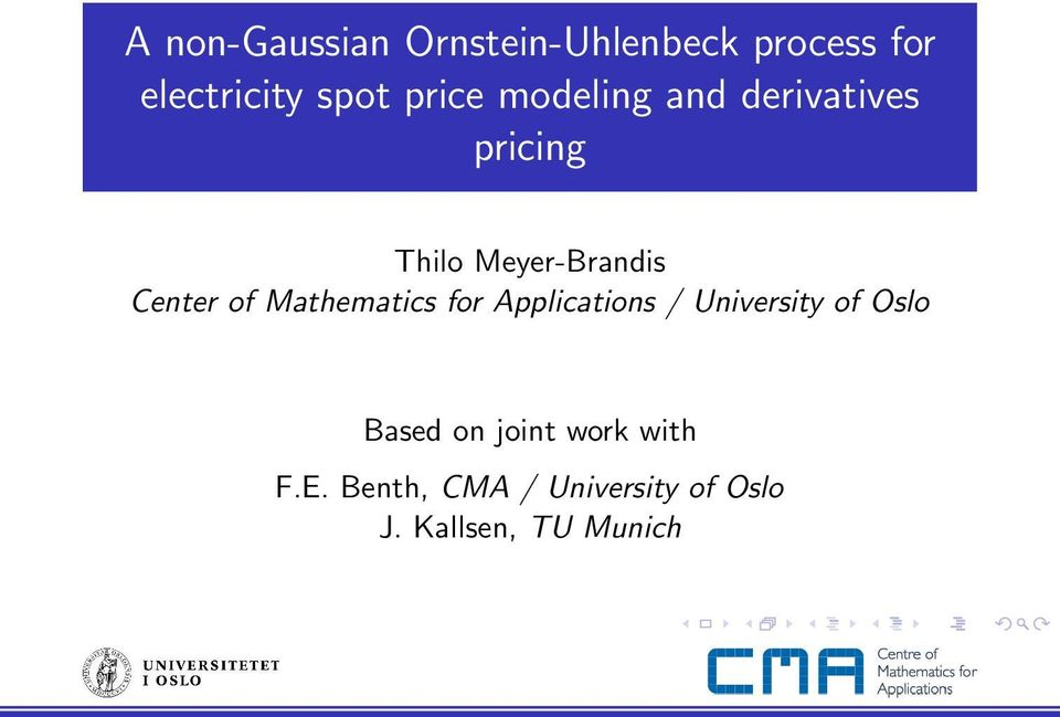 of Mathematics for Applications / University of Oslo Based on
