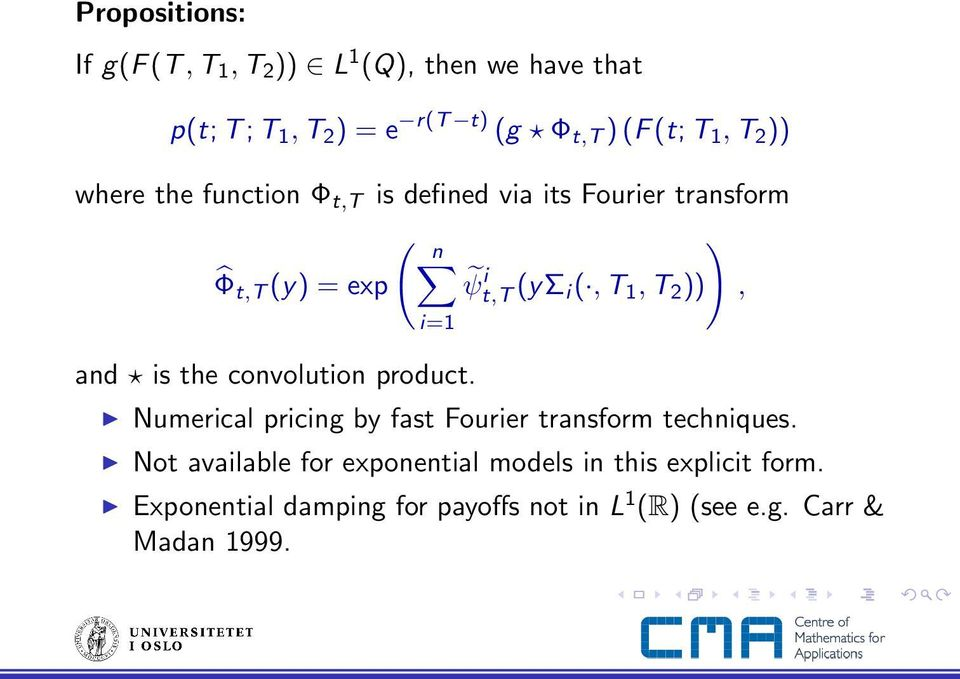 1, T 2 )), and is the convolution product. Numerical pricing by fast Fourier transform techniques.