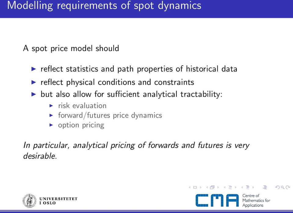 allow for sufficient analytical tractability: risk evaluation forward/futures price