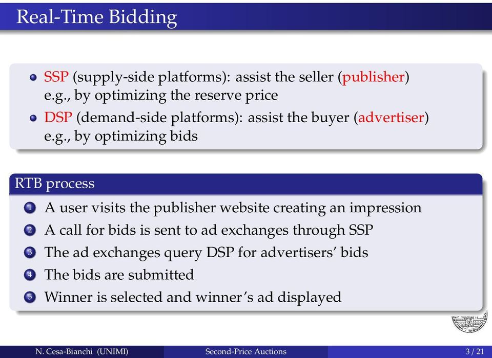 ad exchanges through SSP 3 The ad exchanges query DSP for advertisers bids 4 The bids are submitted 5 Winner is selected and