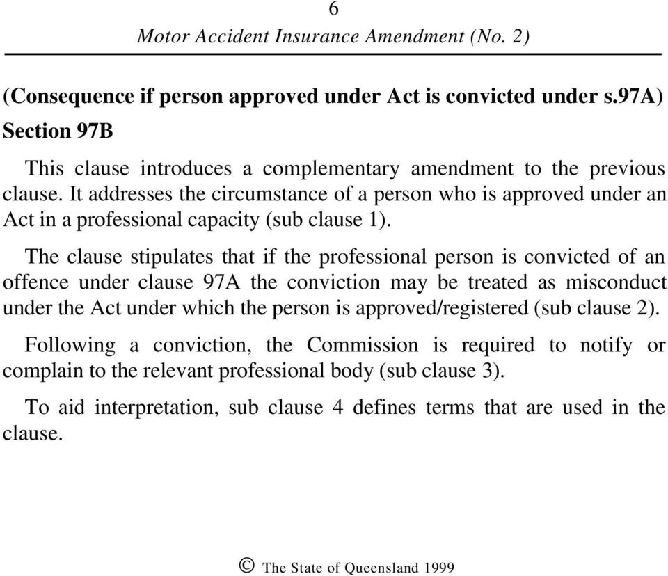 The clause stipulates that if the professional person is convicted of an offence under clause 97A the conviction may be treated as misconduct under the Act under which the person