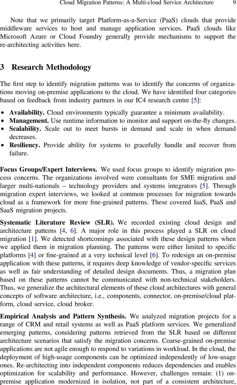 3 Research Methodology The first step to identify migration patterns was to identify the concerns of organizations moving on-premise applications to the cloud.