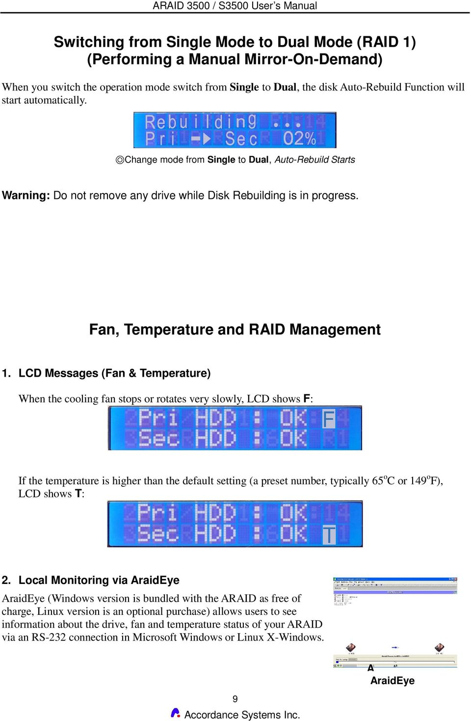 LCD Messages (Fan & Temperature) When the cooling fan stops or rotates very slowly, LCD shows F: If the temperature is higher than the default setting (a preset number, typically 65 o C or 149 o F),