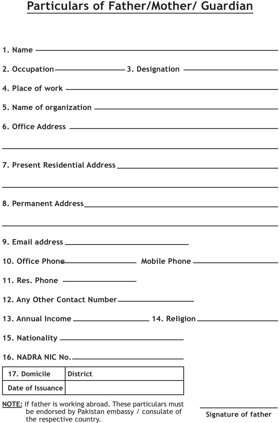 Any Other Contact Number 13. Annual Income 14. Religion 15. Nationality 16. NADRA NIC No. 17.