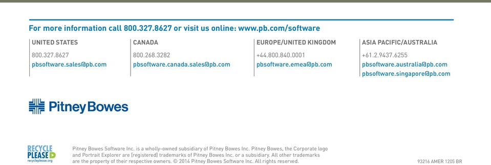com Pitney Bowes Software Inc. is a wholly-owned subsidiary of Pitney Bowes Inc.