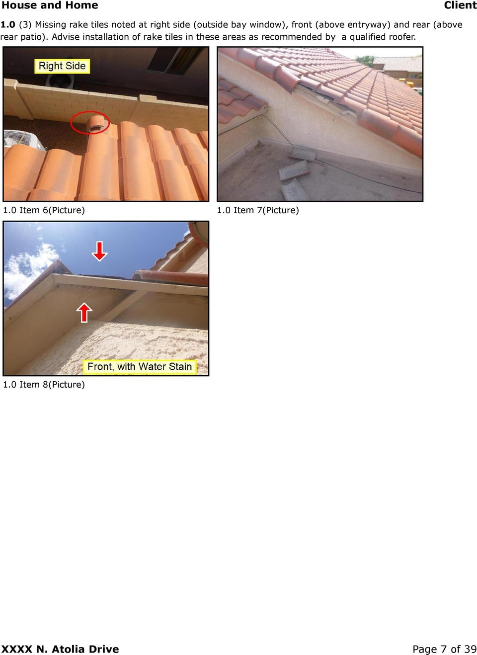 Advise installation of rake tiles in these areas as recommended by a
