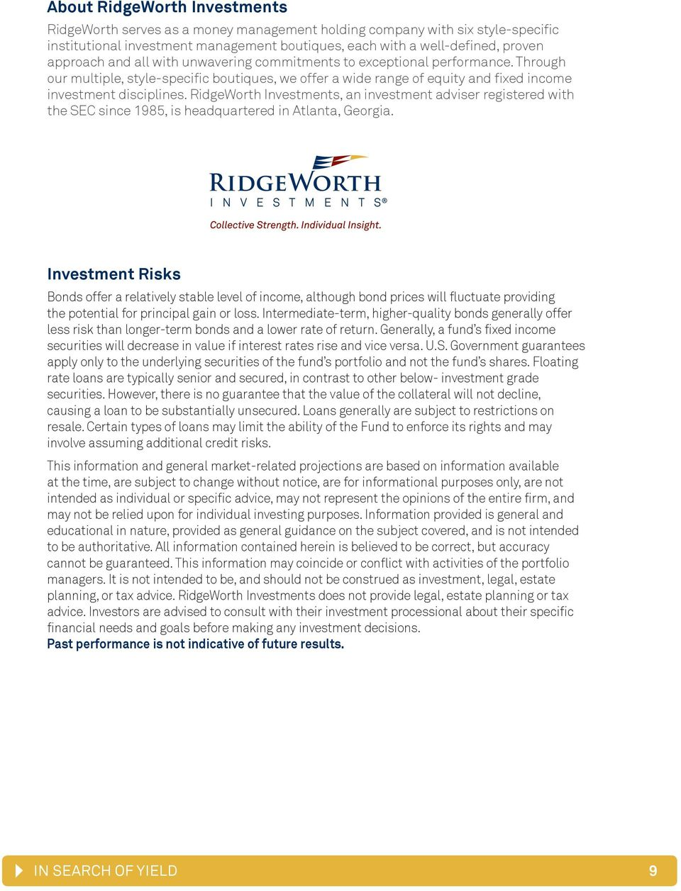 RidgeWorth Investments, an investment adviser registered with the SEC since 1985, is headquartered in Atlanta, Georgia.