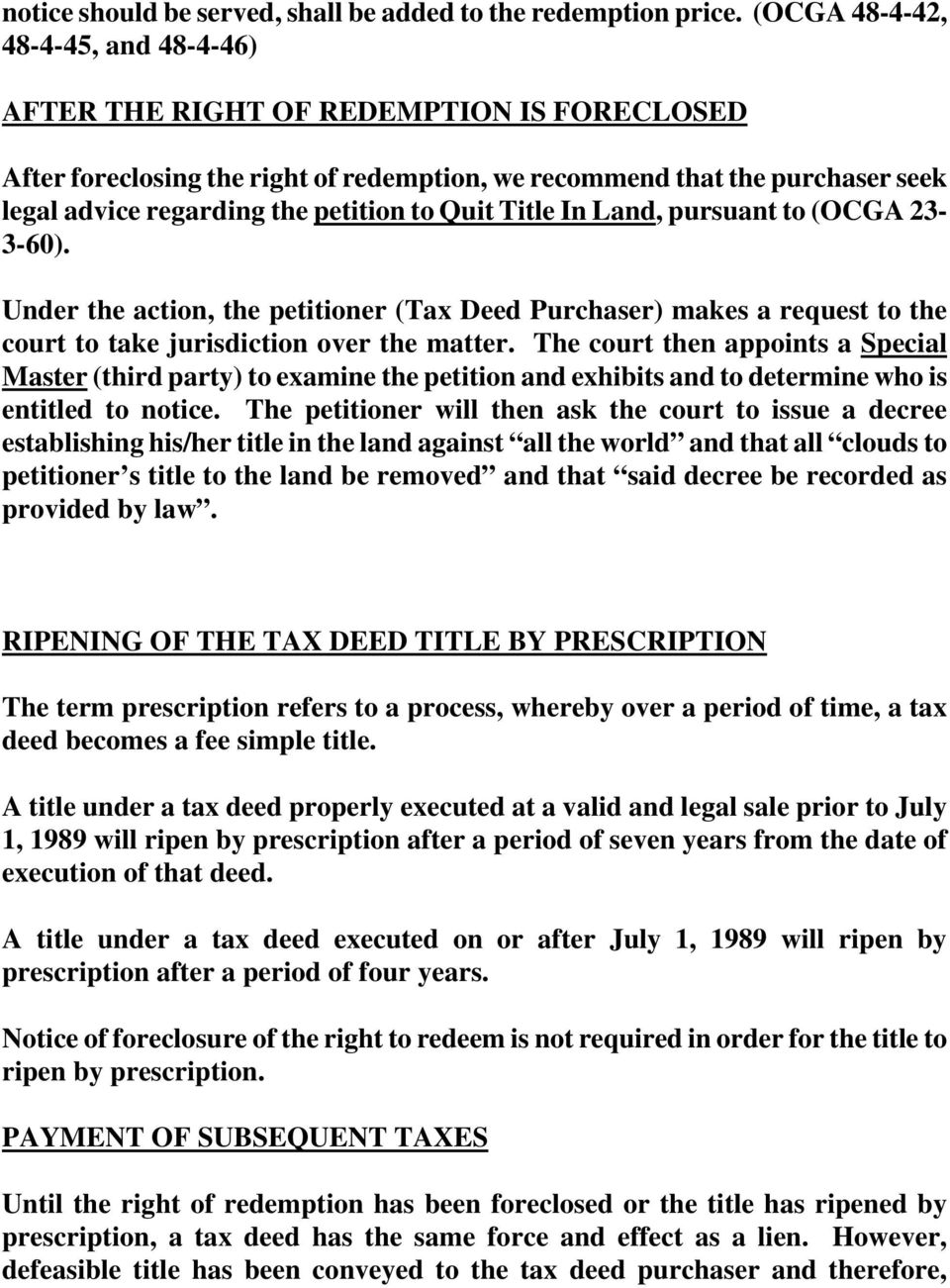 Quit Title In Land, pursuant to (OCGA 23-3-60). Under the action, the petitioner (Tax Deed Purchaser) makes a request to the court to take jurisdiction over the matter.