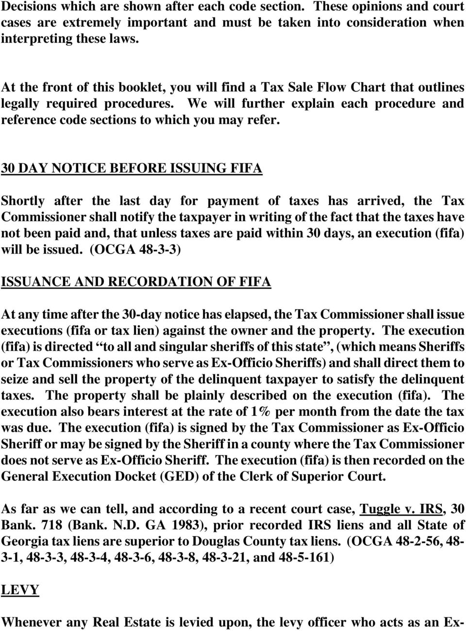 30 DAY NOTICE BEFORE ISSUING FIFA Shortly after the last day for payment of taxes has arrived, the Tax Commissioner shall notify the taxpayer in writing of the fact that the taxes have not been paid