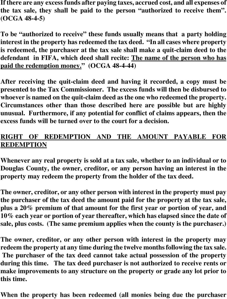In all cases where property is redeemed, the purchaser at the tax sale shall make a quit-claim deed to the defendant in FIFA, which deed shall recite: The name of the person who has paid the