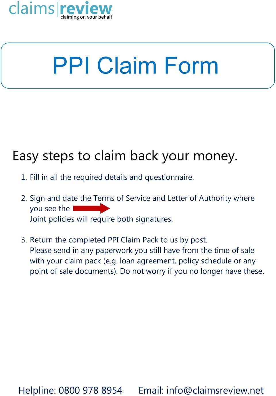 3. Return the completed PPI Claim Pack to us by post.