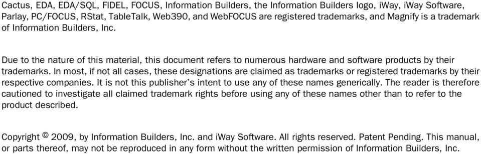 In most, if not all cases, these designations are claimed as trademarks or registered trademarks by their respective companies. It is not this publisher s intent to use any of these names generically.