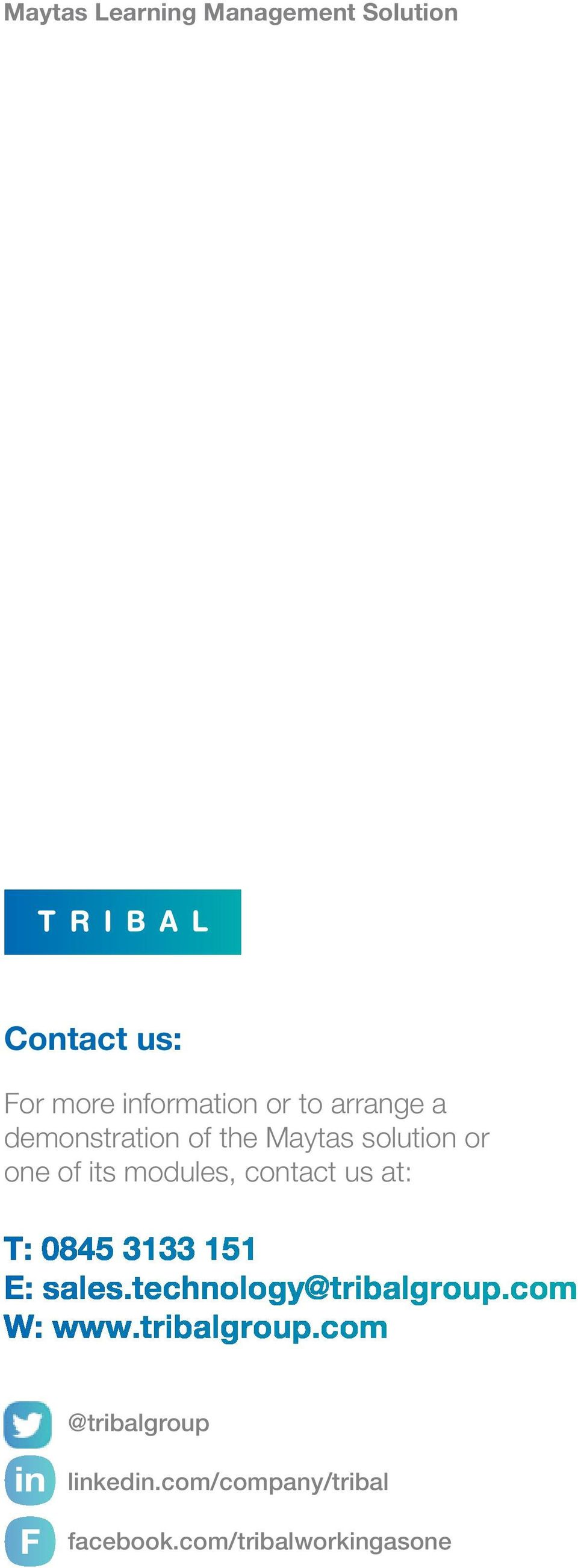 151 E: sales.technology@tribalgroup.com W: www.tribalgroup.com @tribalgroup in F linkedin.