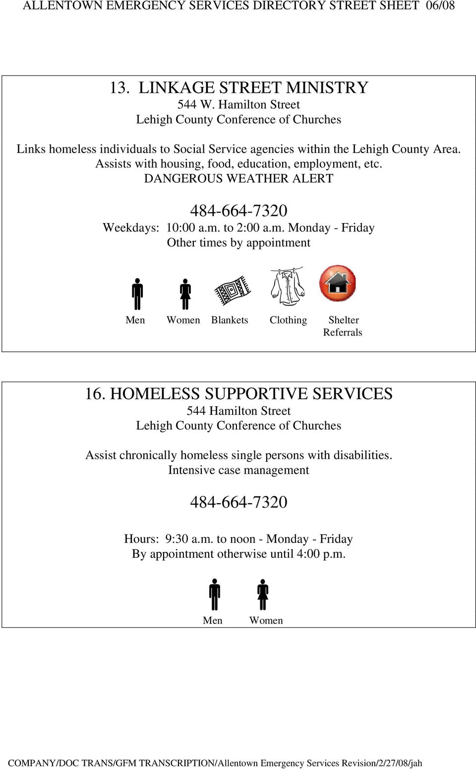 HOMELESS SUPPORTIVE SERVICES 544 Hamilton Street Assist chronically homeless single persons with disabilities.