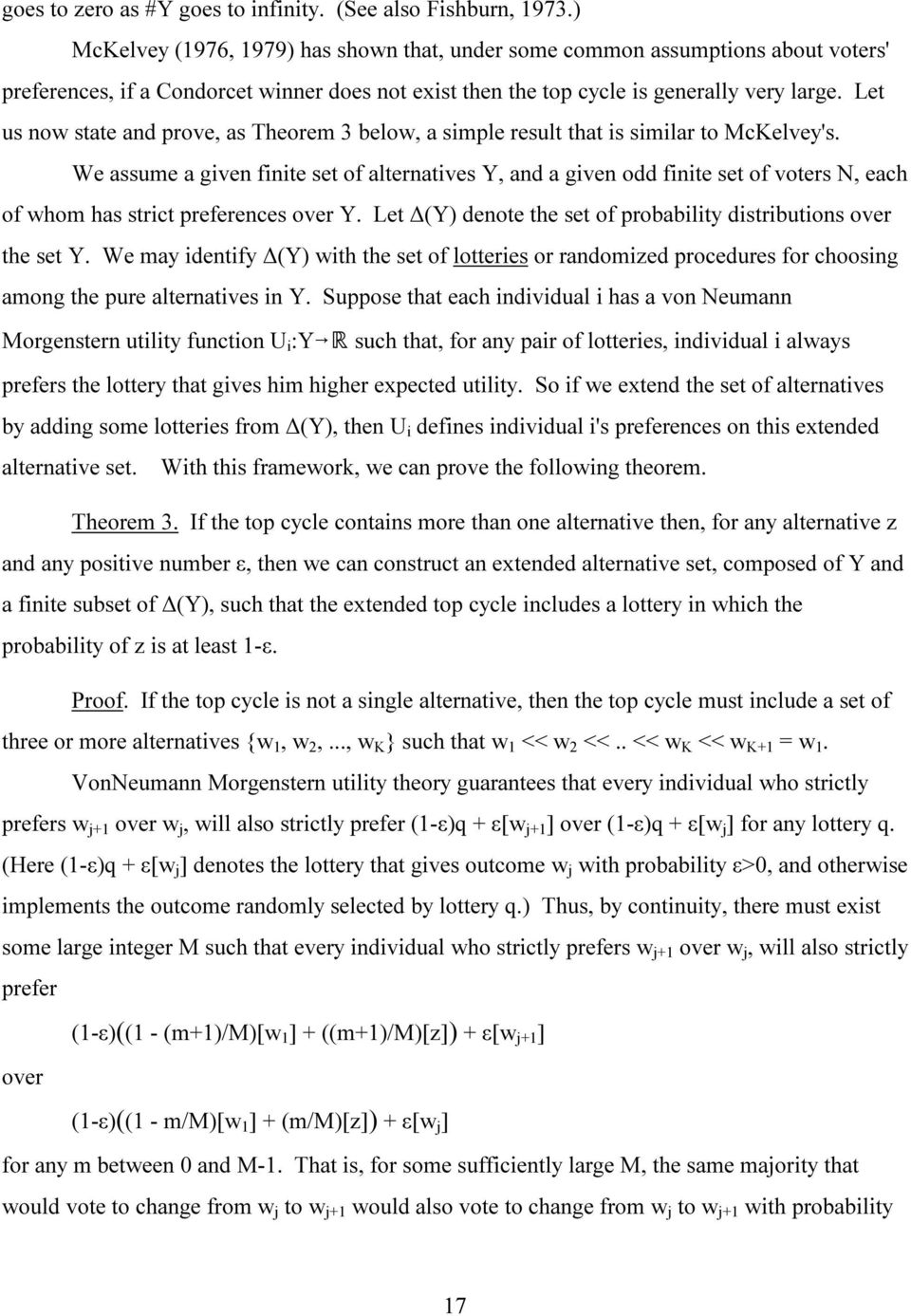 Let us now state and prove, as Theorem 3 below, a simple result that is similar to McKelvey's.