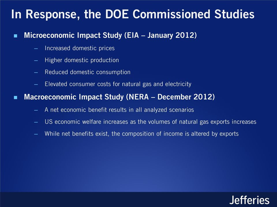 Impact Study (NERA December 2012) A net economic benefit results in all analyzed scenarios US economic welfare increases
