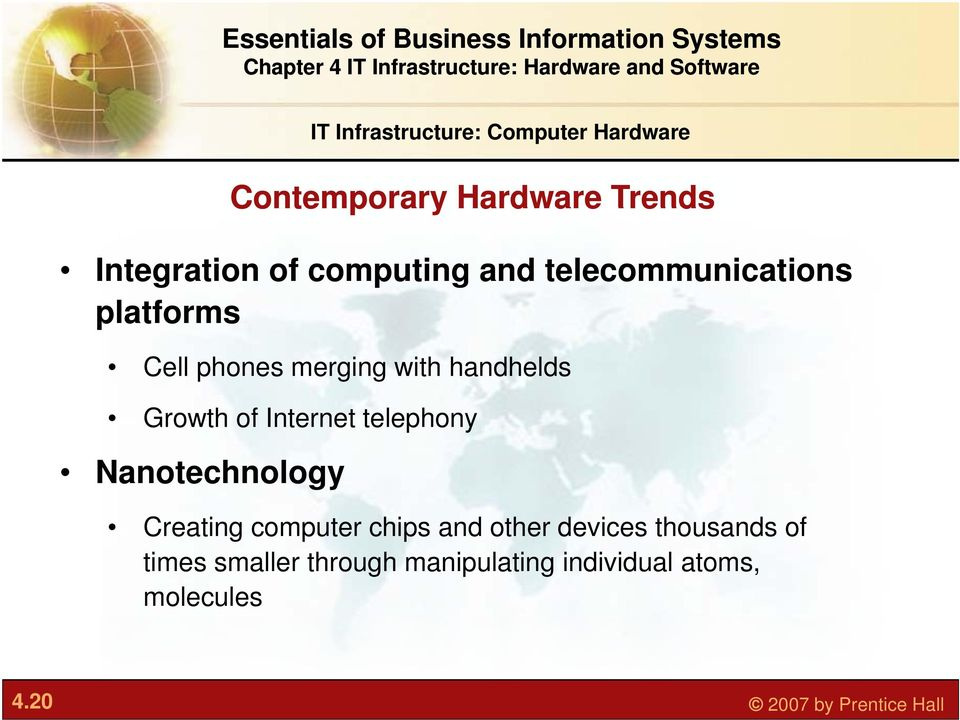 Internet t telephony Nanotechnology Creating computer chips and other devices thousands